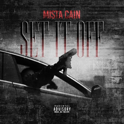mista-cain-set-it-off